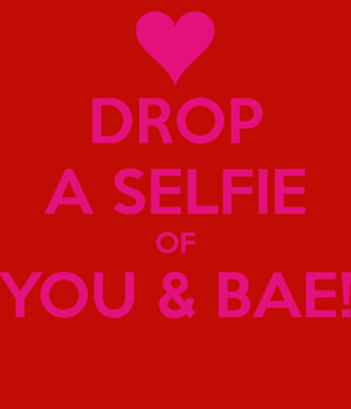 Drop-a-selfie-of-you-your-bae